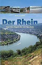 Der Rhein - von den Alpen bis zur Nordsee