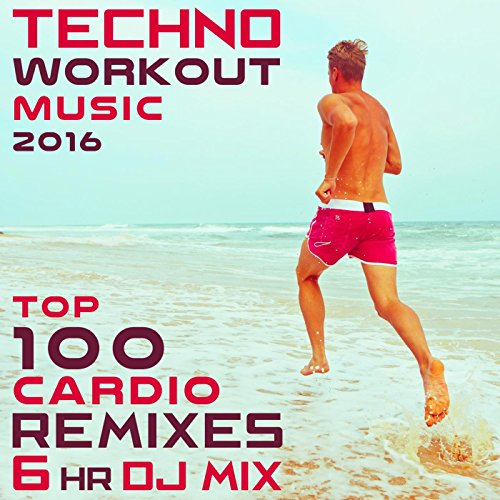 Techno Workout Music 2016 Top 100 Cardio Remixes (2hr DJ Mix)