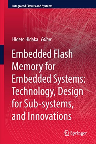 Embedded Flash Memory for Embedded Systems: Technology, Design for Sub-systems, and Innovations (Integrated Circuits and Systems) (English Edition) Innovationen Flash
