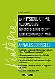 La physique-chimie aux concours - Programme 1re année - Annales corrigées (J'intègre)...