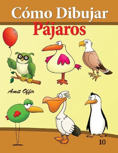 Portada del libro Cómo Dibujar: Pájaros: Libros de Dibujo: Volume 10 (Cómo Dibujar Comics)