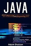 JAVA: Java Programming for beginners teaching you basic to advanced JAVA programming skills!