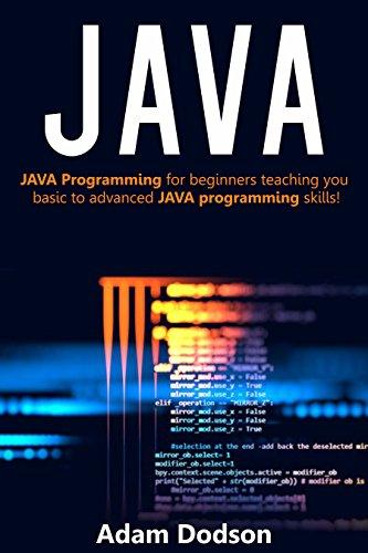 java-java-programming-for-beginners-teaching-you-basic-to-advanced-java-programming-skills