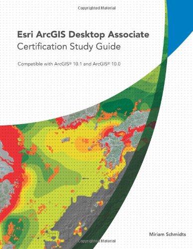Esri ArcGIS Desktop Associate Certification Study Guide por Miriam Schmidts