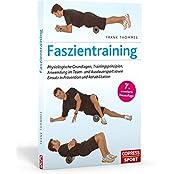 Faszientraining: Physiologische Grundlagen, Trainingsprinzipien, Anwendung im Team- und Ausdauersport sowie Einsatz in Prävention und Rehabilitation