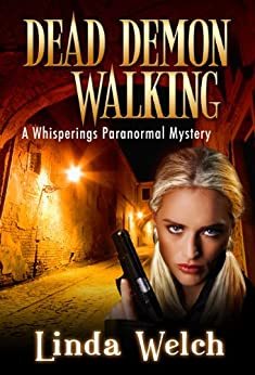 Dead Demon Walking: Whisperings Paranormal Mystery Book Three (English Edition) di [Welch, Linda]