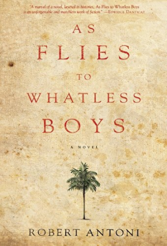 As Flies To Whatless Boys: A Novel