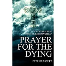 PRAYER FOR THE DYING (an enthralling murder mystery) (English Edition)
