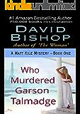 Who Murdered Garson Talmadge (A Matt Kile Mystery Book 1) (English Edition)
