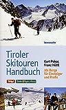 Tiroler Skitouren Handbuch. 161 Berge für Einsteiger und Profis - Kurt Pokos, Franz Hüttl