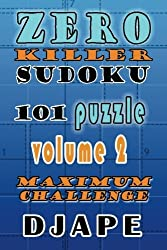 Zero Killer Sudoku: 101 puzzles: Maximum Challenge (Volume 2) by Djape (2014-10-25)