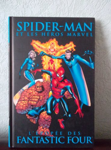 Album de la Série : Spider-Man et les Héros Marvel L'épopée des Fantastic Four tome 5