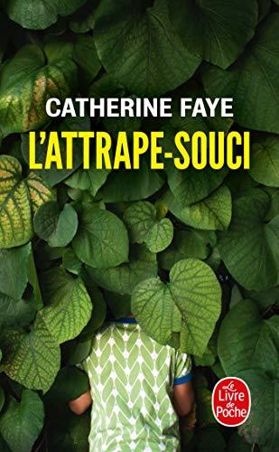L'attrape-souci par Catherine Faye