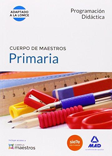 Cuerpo de Maestros Primaria. Programación Didáctica (Maestros 2015) - 9788490931363