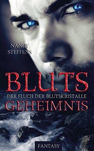 Buchseite und Rezensionen zu 'Blutsgeheimnis: Der Fluch der Blutskristalle' von Nancy Steffens
