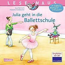 LESEMAUS 139: Julia geht in die Ballettschule
