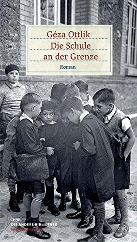 Die Schule an der Grenze (Die Andere Bibliothek)