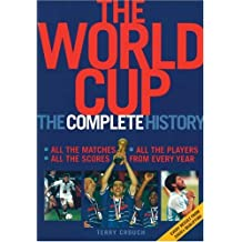 The World Cup: The Complete History