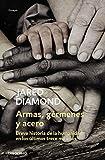 Armas, gérmenes y acero: Breve historia de la humanidad en los últimos 13.000 años (ENSAYO-CIENCIA)