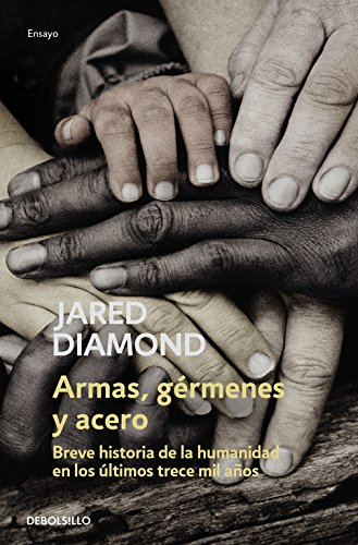 Armas, germenes y acero / Guns, Germs and Steel (Historia / History) por Jared Diamond