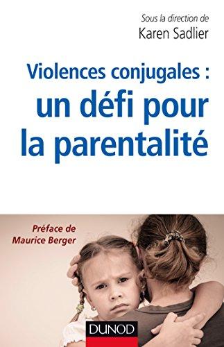 Violences conjugales : un défi pour la parentalité par Karen Sadlier
