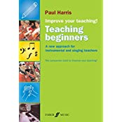 Improve your teaching! Teaching Beginners: A New Approach for Instrumental and Singing Teachers