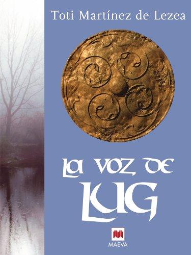La voz de Lug (Nueva Historia) por Toti Martínez de Lezea