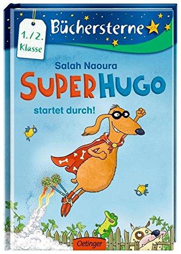 Superhugo startet durch!: Band 1, Mit 16 Seiten Leserätseln und -spielen (Büchersterne)