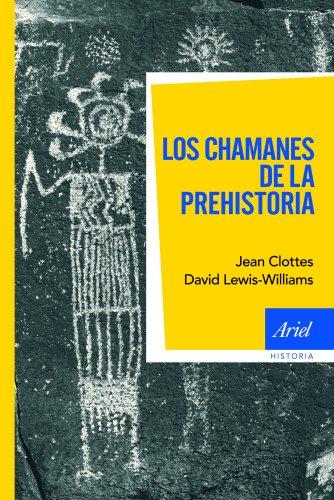 Los chamanes de la prehistoria (Ariel Historia) por Jean Clottes