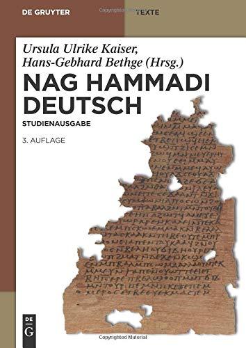 Nag Hammadi Deutsch: Studienausgabe. Nhc I-Xiii, Codex Berolinensis 1 Und 4, Codex Tchacos 3 Und 4 (de Gruyter Texte)