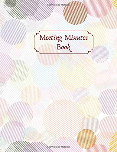Meeting Minutes Book: Record Logbook, Meeting Minutes Notebook Journal, Secretary Notepad, Gifts for Secretaries, Office, Church, Warehouse, Club, ... 110 Pages. (Administrative Supplies, Band 16) -