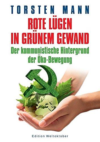 Gerechtigkeit Grün (Rote Lügen in grünem Gewand: Der kommunistische Hintergrund der Öko-Bewegung)