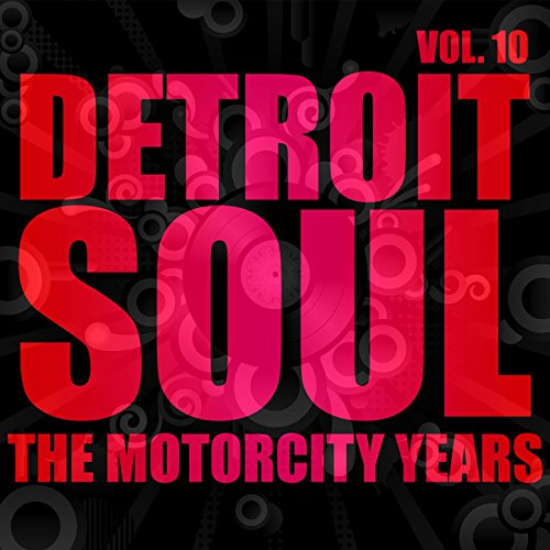 Detroit Soul, The Motorcity Years, Vol. 10