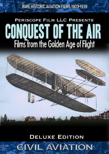 Conquest of the Air Historic Films from the Golden Age of Flight by Fred Plasma - Plasma-air