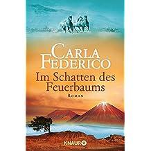 Im Schatten des Feuerbaums: Roman (Die Chile-Trilogie)