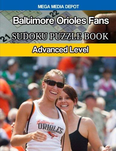 Baltimore Orioles Fans Sudoku Puzzle Book: Advanced Level por Mega Media Depot