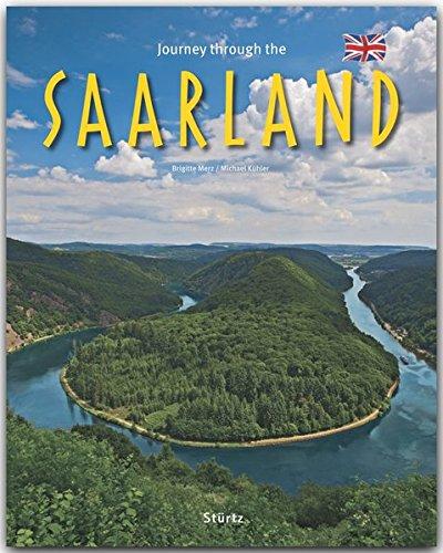Journey through the Saarland - Reise durch das Saarland - Ein Bildband mit über 180 Bildern auf 140 Seiten - STÜRTZ Verlag