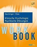 Klinische Psychologie: Psychische Störungen: Workbook. Mit Internet-Support