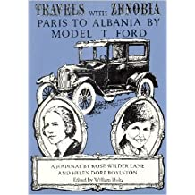 Travels with Zenobia: Paris to Albania by Model T Ford by Rose Wilder Lane (1983-05-26)