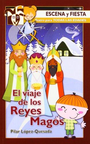 El Viaje De Los Reyes Magos (Escena y fiesta)