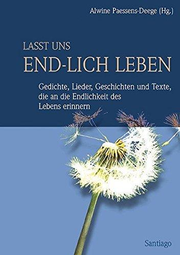 Lasst uns end-lich leben by Alwine Paessens-Deege (2004-09-30)