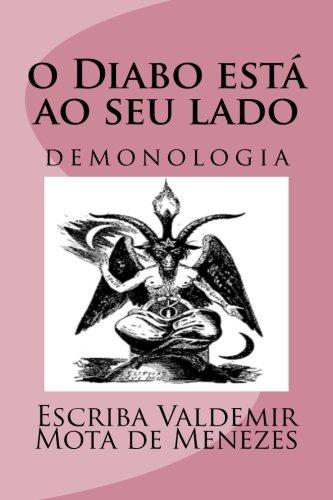 o Diabo esta ao seu lado: demonologia