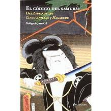 El código del samurái : del libro de los cinco anillos y hagakure (Clasicos (la Esfera))