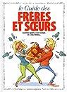 Les Guides en BD - Tome 38: Les Frères et Soeurs par Godard