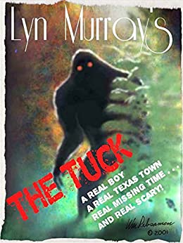 The Tuck: Something Monstrous in the Woods. (True Stories: real Case Studies, with Thoughts, Theories, Maps, and More!) by [Murray, Lyn]