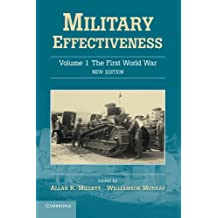 Military Effectiveness 3 Volume Set: Military Effectiveness: Volume 1 The First World War New Edition (Military Effectiveness (Paperback))