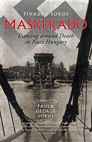 Maskerado: Dancing Around Death In Nazi Hungary: Dancing and Death in Nazi Hungary por Tivadar Soros