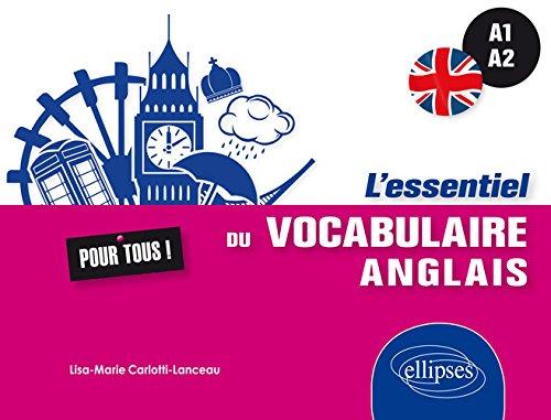 L'Essentiel du Vocabulaire Anglais pour Tous A1-A2