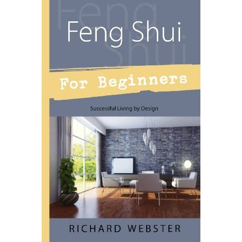 Feng Shui For Beginners: Successful Living by Design (For Beginners (Llewellyn's)) by Richard Webster (2002-09-08)