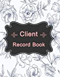 Client Record Book: Customer Appointment Management System, Log Book, Information Keeper, Record & Organizer